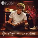 Ya Llegó la Navidad/El Viaje de Elliot