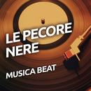 Musica beat/Le Pecore Nere