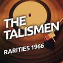 The Talismen - Rarietes 1966/The Talismen