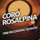 Coro Rosalpina - 1966 Recording Session/Coro Rosalpina