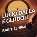 Lucio Dalla e Gli Idoli/Lucio Dalla E Gli Idoli