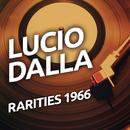 Lucio Dalla - Rarities 1966/Lucio Dalla