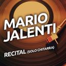 Recital (Solo Chitarra)/Mario Jalenti