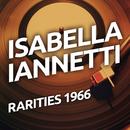 Isabella Iannetti - Rarietes 1966/Isabella Iannetti