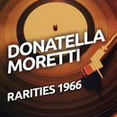 Donatella Moretti  - Rarietes 1966/Donatella Moretti