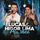 Pra Você (Ao Vivo)/Lucas & Higor Lima