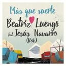 Más Que Suerte feat.Jesús Navarro/Beatriz Luengo