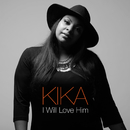 I Will Love Him/Kika Cardoso