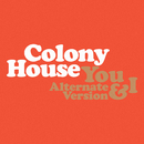 You & I (Alternate Version)/Colony House