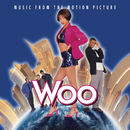 Woo - Music From The Motion Picture/Original Soundtrack