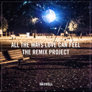 All the Ways Love Can Feel (Remixes)/Maxwell