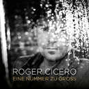Eine Nummer zu groß/Roger Cicero