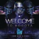 Welcome To Bogota feat.Dj KK/John Neon