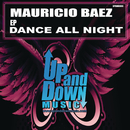 Dance All Night/Mauricio Baez