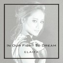 In Our Fight To Dream/Elaiza Nicole
