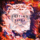 Setting Fires (Remixes) feat.XYLØ/The Chainsmokers
