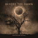 Deathstar Rising/Before The Dawn