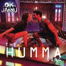 "The Humma Song (From ""OK Jaanu"")/A.R. Rahman, Badshah, Tanishk Bagchi, Shashaa Tirupati & Jubin Nautyal"