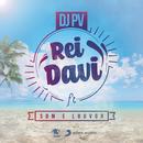 Rei Davi feat.Som e Louvor/DJ PV