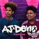 Know Me/AJ x Deno