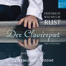 Friedrich Wilhelm Rust - Der Clavierpoet: Piano Works/Jermaine Sprosse