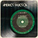El Inolvidable Andres Huesca 20 Exitos/Andrés Huesca
