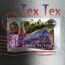 Súbete al Tren/Tex Tex