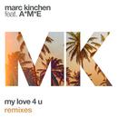 My Love 4 U (Remixes) feat.A*M*E/MK