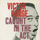 Caught in the Act/Victor Borge