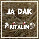 Ja Dak/Ritalin