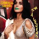 I'm a Legend/Gabriela Nader