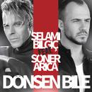 Dönsen Bile feat.Soner Arica/Selami Bilgic