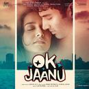 OK Jaanu (Original Motion Picture Soundtrack)/A.R. Rahman