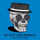 Nothing More/Disco Ensemble