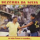 Se Não Fosse o Samba/Bezerra Da Silva