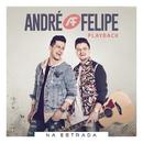 Na Estrada (Playback)/André e Felipe