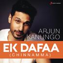 Ek Dafaa (Chinnamma)/Arjun Kanungo