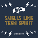 Smells Like Teen Spirit (Live)/Rockin'1000