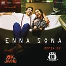 """Enna Sona (Remix By DJ RISHABH) [From """"OK Jaanu""""]/A.R. Rahman, Arijit Singh & DJ RISHABH"""