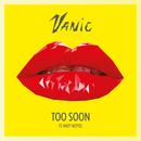 Too Soon feat.Maty Noyes/Vanic