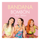 Bombón feat.Wisin/Bandana