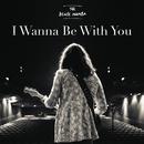 I Wanna Be With You/The Black Mamba