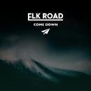 Come Down/Elk Road
