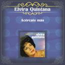 Acércate Más/Elvira Quintana