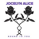 Bound To You/Jocelyn Alice