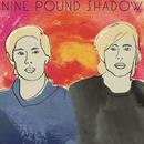 Nine Pound Shadow - EP/Nine Pound Shadow