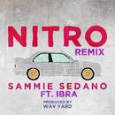 Nitro (Remix) feat.Ibra/Sammie Sedano