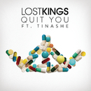 Quit You feat.Tinashe/Lost Kings