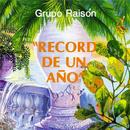 Récord de un Año (Remasterizado)/Grupo Raisón