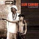 Caminando (Remasterizado)/Sur Caribe